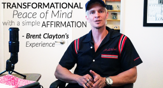 TAL 39: Transformational peace of mind with a simple affirmation – Brent Clayton's experience