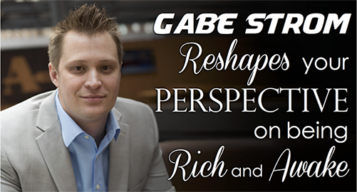 TAL 28: Gabe Strom reshapes your perspective on being Rich and Awake